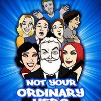"""Not Your Ordinary Hero"""